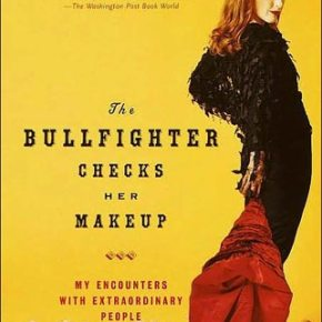 Friday Reads: The Bullfighter Checks her Makeup, Pt2