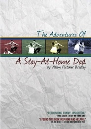 Adventures of A Stay-At-Home Dad cover
