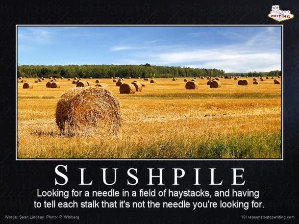 Slushpile demotivation poster.