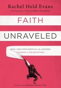 Faith Unravelled by Rachel Held Evans