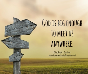 God is big enough to meet us anywhere
